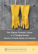 Paid Migrant Domestic Labour in a Changing Europe (Citizenship, Gender and Diversity)