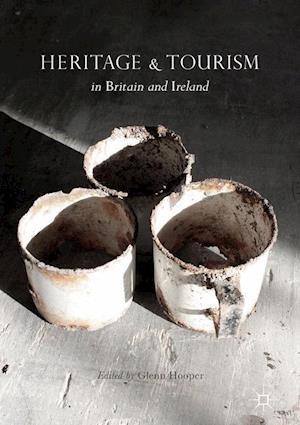 Bog, hardback Heritage and Tourism in Britain and Ireland af Glenn Hooper