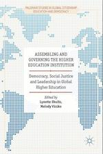 Assembling and Governing the Higher Education Institution (Palgrave Studies in Global Citizenship Education and Democracy)
