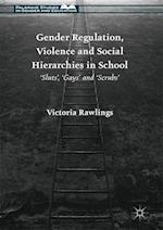 Gender Regulation, Violence and Social Hierarchies in School (Palgrave Studies in Gender and Education)