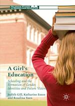 A Girl's Education (Palgrave Studies in Gender and Education)