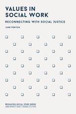 Values in Social Work (Reshaping Social Work)