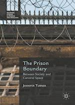 The Prison Boundary (Palgrave Studies in Prisons and Penology)
