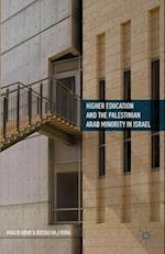 Higher Education and the Palestinian Arab Minority in Israel af Khalid Arar, Kussai Haj-Yehia