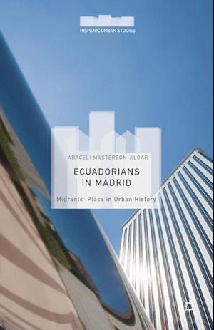 Ecuadorians in Madrid af Araceli Masterson-Algar