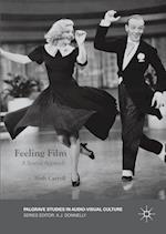 Feeling Film (Palgrave Studies in Audio Visual Culture)