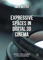 Expressive Spaces in Digital 3d Cinema (Palgrave Close Readings in Film and Television)