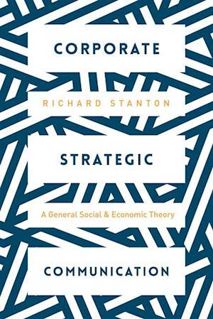 Corporate Strategic Communication af Richard Stanton