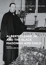 Albert Cleage Jr. and the Black Madonna and Child (Black Religion/ Womanist Thought/ Social Justice)