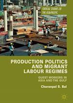 Production Politics and Migrant Labour Regimes (Critical Studies of the Asia-Pacific)