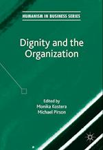 Dignity and the Organization (Humanism in Business)