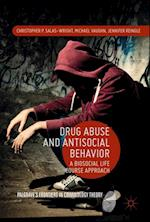 Drug Abuse and Antisocial Behavior (Palgraves Frontiers in Criminology Theory)