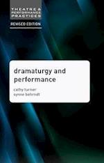 Dramaturgy and Performance (Theatre And Performance Practices)