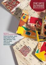 Discourse and Disjuncture Between the Arts and Higher Education (The Arts in Higher Education)