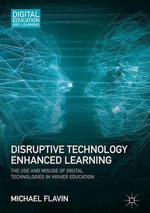 Bog, hardback Disruptive Technology Enhanced Learning af Michael Flavin