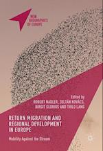 Return Migration and Regional Development in Europe (New Geographies of Europe)
