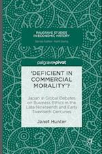 Deficient in Commercial Morality? (Palgrave Studies in Economic History)