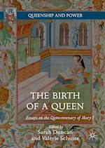 The Birth of a Queen (Queenship and Power)