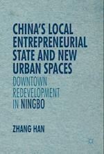 China's Local Entrepreneurial State and New Urban Spaces (New Perspectives on Chinese Politics and Society)