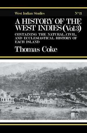 A History of the West Indies af Thomas Coke