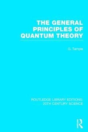 The General Principles of Quantum Theory af George Temple