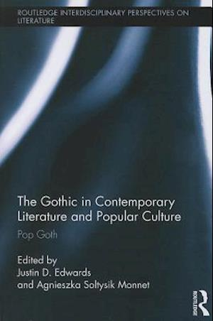The Gothic in Contemporary Literature and Popular Culture af Justin Edwards