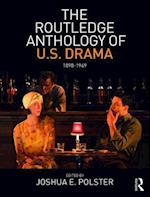The Routledge Anthology of U.S. Drama 1898-1949