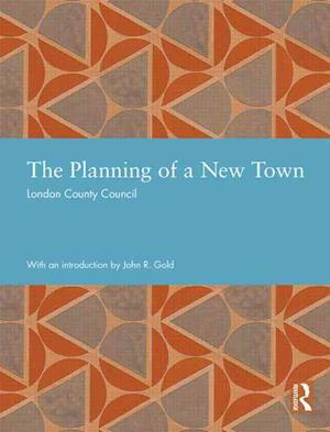 The Planning of a New Town af London County Council
