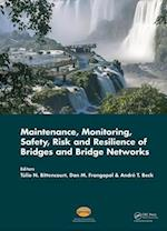 Maintenance, Monitoring, Safety, Risk and Resilience of Bridges and Bridge Networks