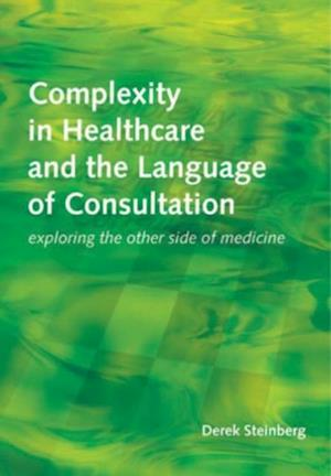Complexity in Healthcare and the Language of Consultation af Derek Steinberg