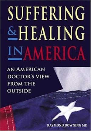 Suffering and Healing in America af Beverley Hancock, Raymond Downing