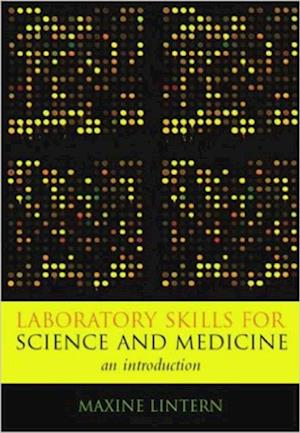 Laboratory Skills for Science and Medicine af Maxine Lintern, Susan Greenfield, Vern Barnet