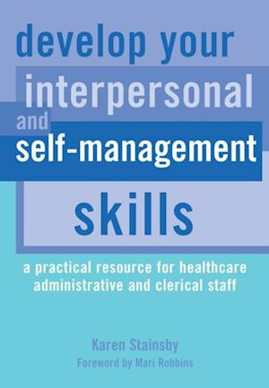 Develop Your Interpersonal and Self-Management Skills af Karen Stainsby, Hussain Gandhi