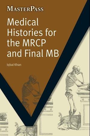 Medical Histories for the MRCP and Final MB af Zafar Iqbal, Iqbal Khan