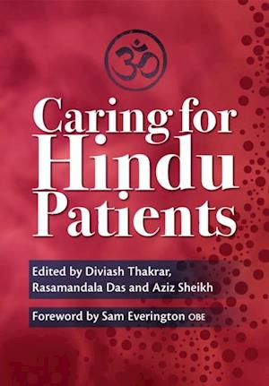 Caring for Hindu Patients af Aziz Sheikh, Rasamandala Das, Diviash Thakrar