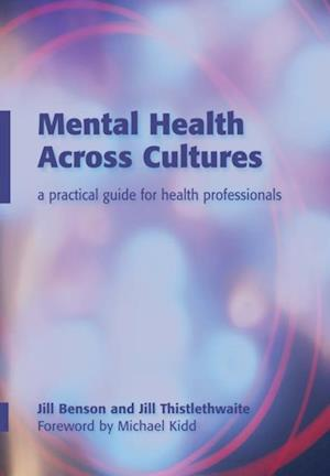 Mental Health Across Cultures af Jill Thistlethwaite, Pascale Moore, Jill Bensonn