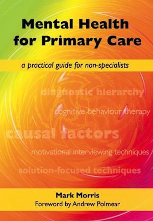 Mental Health for Primary Care af Mark Morris, David Rogers