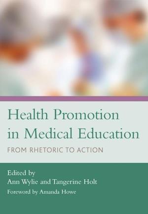 Health Promotion in Medical Education af Ann Wylie, Tangerine Holt