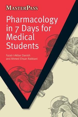 Pharmacology in 7 Days for Medical Students af Ahmed Ehsan Rabbani, Fazal-I-Akbar Danish