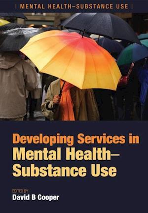 Developing Services in Mental Health-Substance Use af David B. Cooper