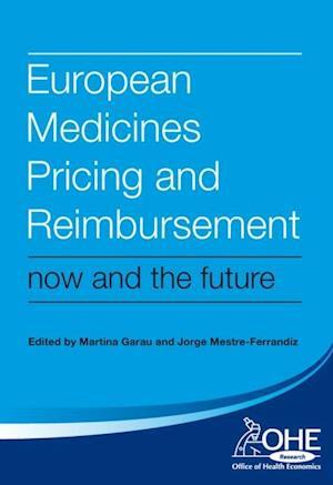 European Medicines Pricing and Reimbursement af Michael Loh, Martina Garau, Jorge Mestre-Ferrandiz