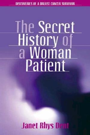 Secret History of a Woman Patient af Janet Rhys Dent
