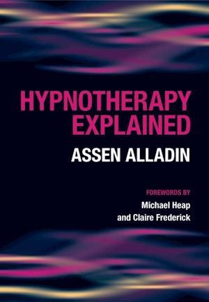 Hypnotherapy Explained af Assen Alladin, Glenn Robert
