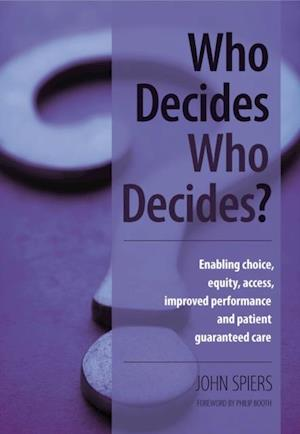 Who Decides Who Decides? af Philip Booth, John Spiers, Neil Russel