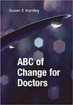 ABC of Change for Doctors af Susan E Kersley