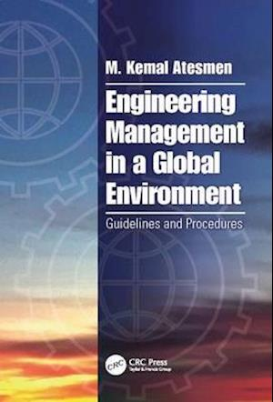 Engineering Management in a Global Environment af M. Kemal Atesmen
