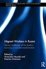Migrant Workers in Russia (Routledge Contemporary Russia and Eastern Europe)
