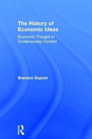 The History of Economic Ideas af Brandon Dupont