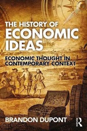 Bog, paperback The History of Economic Ideas af Brandon Dupont
