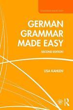 German Grammar Made Easy (Grammar Made Easy)